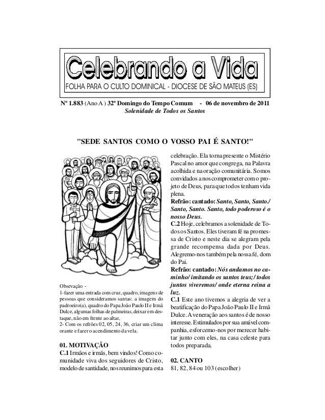 Nº 1.883 (Ano A ) 32º Domingo do Tempo Comum - 06 de novembro de 2011                        Solenidade de Todos os Santos...