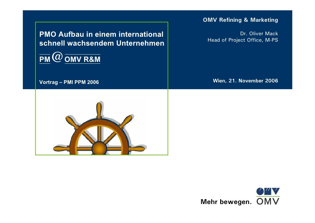 OMV Refining & Marketing  PMO Aufbau in einem international                 Dr. Oliver Mack                               ...