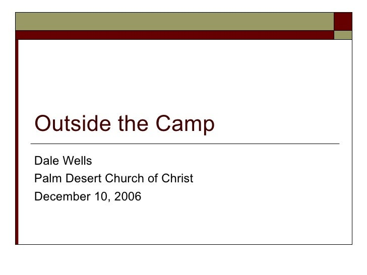 Outside the Camp Dale Wells Palm Desert Church of Christ December 10, 2006