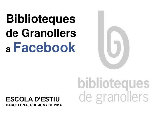 Biblioteques de Granollers a Facebook ESCOLA D'ESTIU BARCELONA, 4 DE JUNY DE 2014