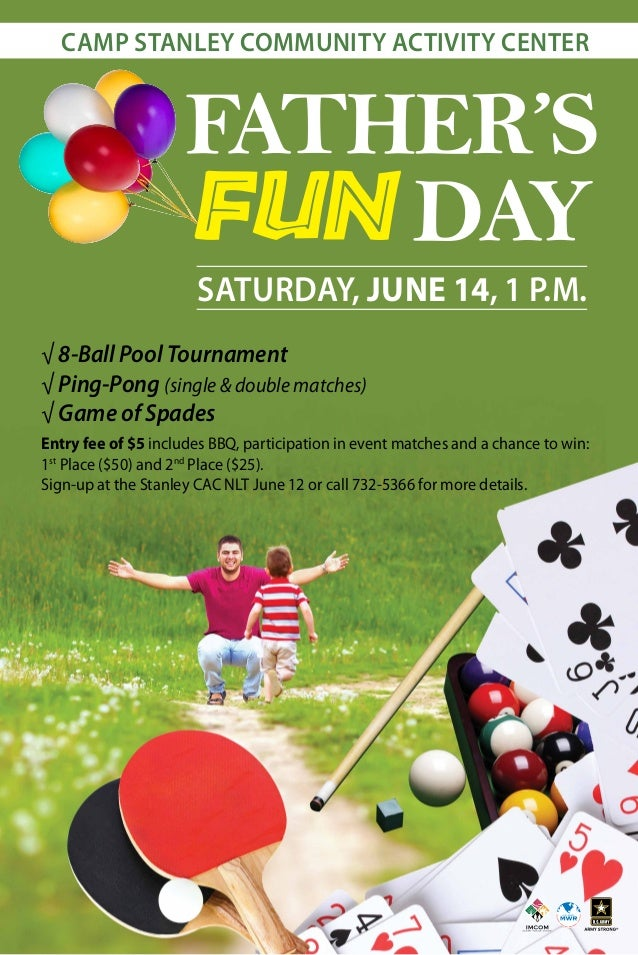 FATHER'S FUN DAY √ 8-Ball Pool Tournament √ Ping-Pong (single & double matches) √ Game of Spades Entry fee of $5 includes ...