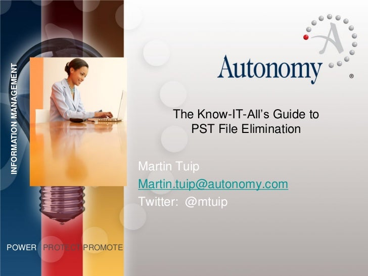 INFORMATION MANAGEMENT                              The Know-IT-All's Guide to                                 PST File El...