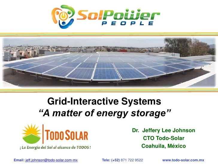 """Grid-Interactive Systems- A Matter of Energy Storage"" w/  Dr Jeffery Lee Johnson"