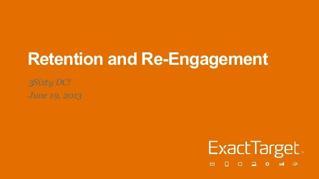 Retention and Re-Engagement3Sixty DC!June 19, 2013