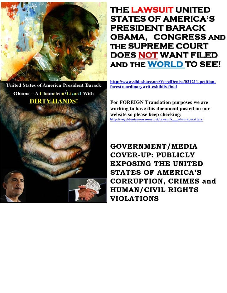 THE LAWSUIT UNITEDSTATES OF AMERICA'SPRESIDENT BARACKOBAMA, CONGRESS andthe SUPREME COURTDOES NOT WANT FILEDand the WORLD ...