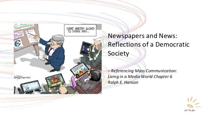 Newspapers and News: Reflections of a Democratic Society – Referencing Mass Communication:  Living in a Media World Chapte...
