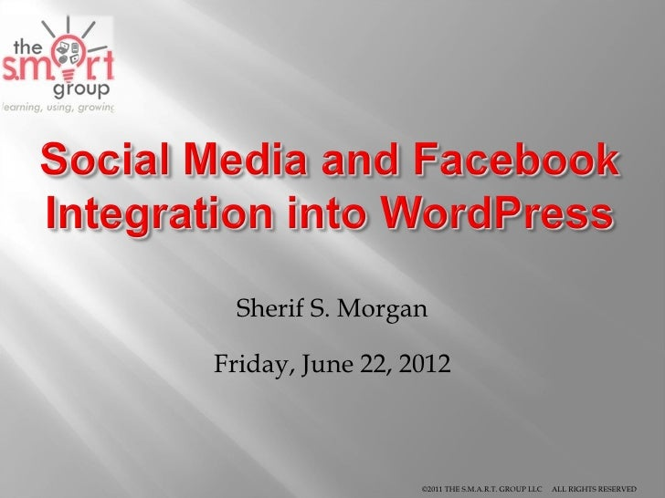 Sherif S. MorganFriday, June 22, 2012                  ©2011 THE S.M.A.R.T. GROUP LLC   ALL RIGHTS RESERVED