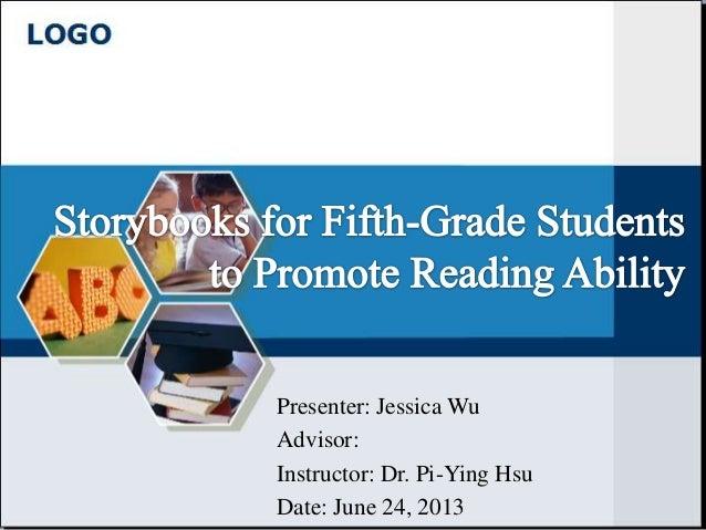 Presenter: Jessica WuAdvisor:Instructor: Dr. Pi-Ying HsuDate: June 24, 2013