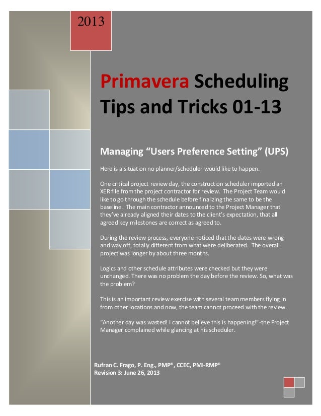 """Primavera Scheduling Tips and Tricks 01-13 Managing """"Users Preference Setting"""" (UPS) Here is a situation no planner/schedu..."""