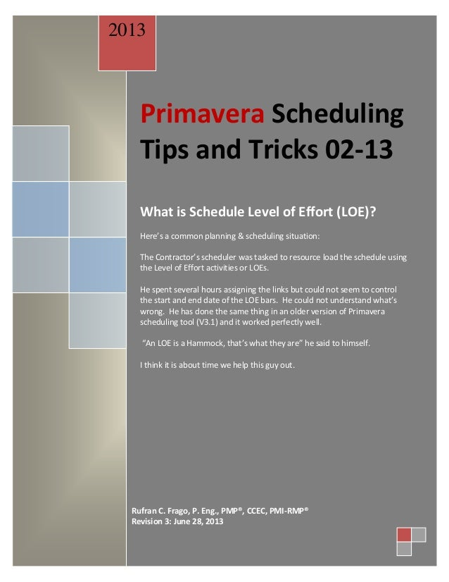 Primavera Scheduling Tips and Tricks 02-13 What is Schedule Level of Effort (LOE)? Here's a common planning & scheduling s...