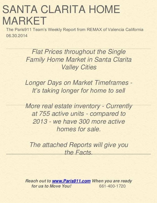 SANTA CLARITA HOME MARKET The Paris911 Team's Weekly Report from REMAX of Valencia California 06.30.2014 Flat Prices throu...