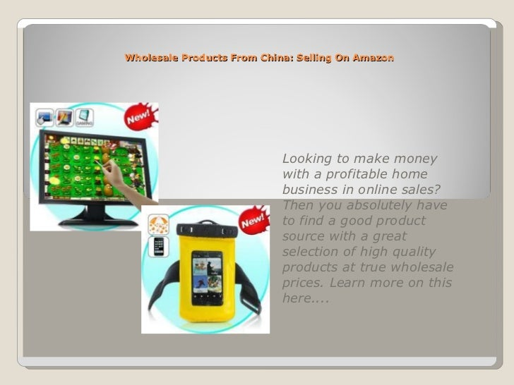 Wholesale Products From China: Selling On Amazon Looking to make money with a profitable home business in online sales? Th...