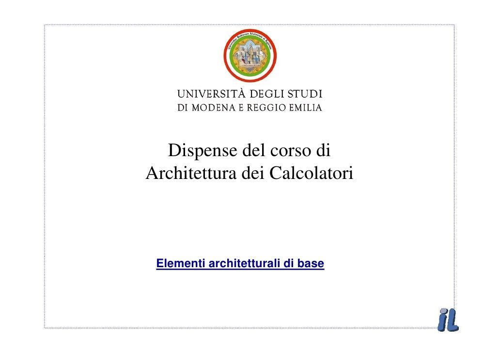 Dispense del corso di Architettura dei Calcolatori     Elementi architetturali di base