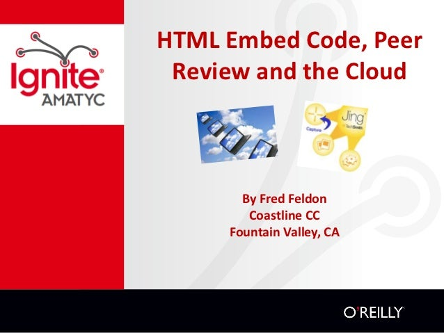 HTML Embed Code, Peer Review and the Cloud       By Fred Feldon        Coastline CC     Fountain Valley, CA