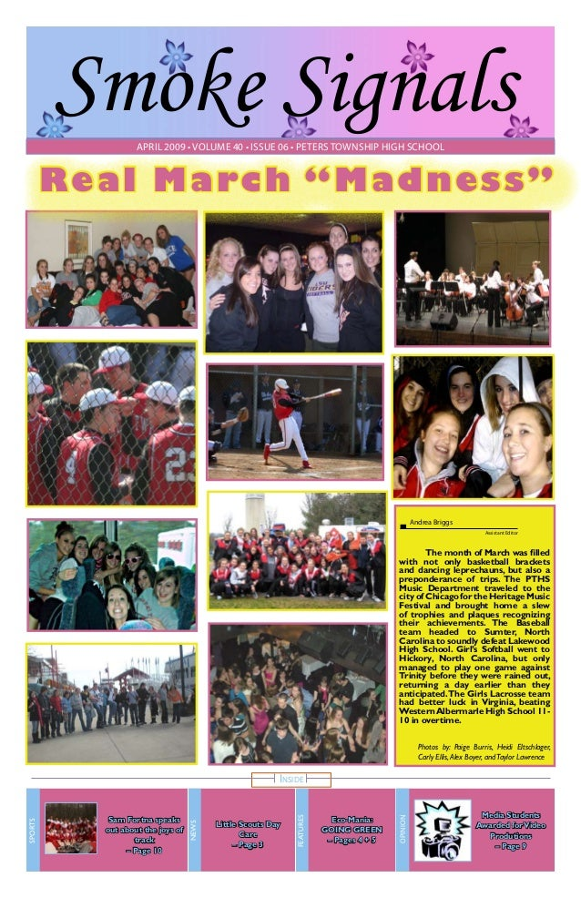 """Smoke Signals April 2009 • volume 40 • issue 06 • Peters Township High School  R e a l March """"Madness""""  Andrea Briggs Assi..."""