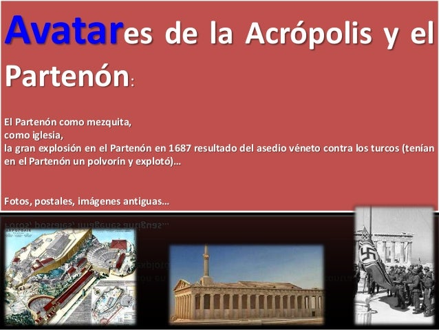 Avatares de la Acrópolis y el Partenón: El Partenón como mezquita, como iglesia, la gran explosión en el Partenón en 1687 ...