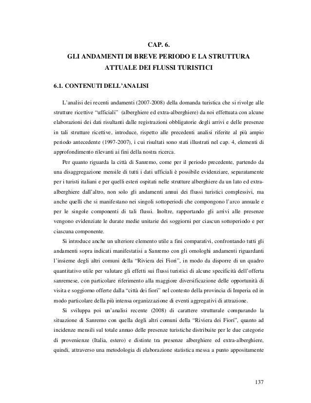 137 CAP. 6. GLI ANDAMENTI DI BREVE PERIODO E LA STRUTTURA ATTUALE DEI FLUSSI TURISTICI 6.1. CONTENUTI DELL'ANALISI L'anali...