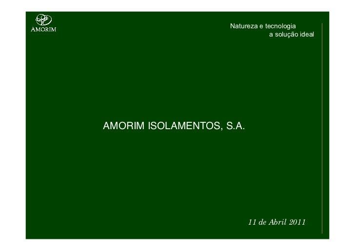Natureza e tecnologia                                  a solução idealAMORIM ISOLAMENTOS, S.A.                          11...