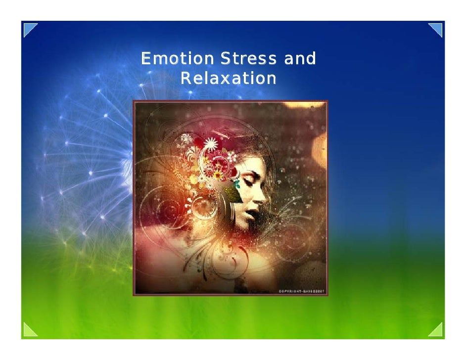Emotion Stress and    Relaxation