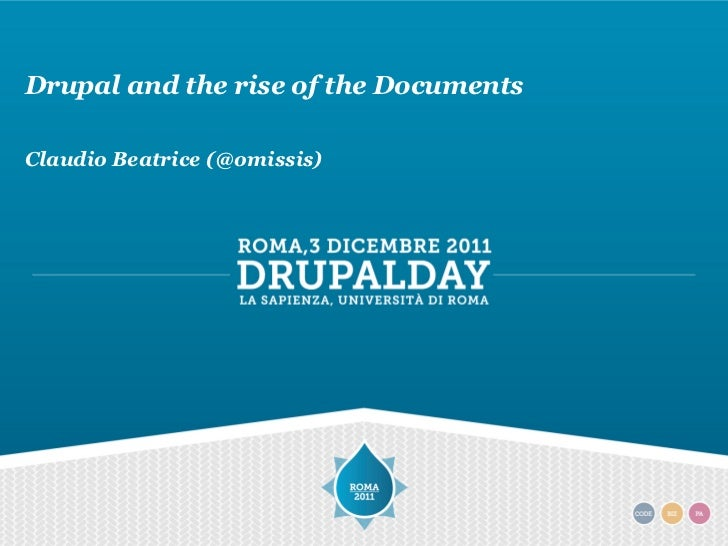 Drupal Day 2011 - Drupal and the rise of the documents