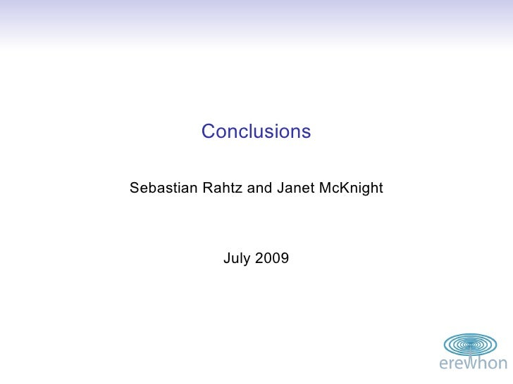 Conclusions  Sebastian Rahtz and Janet McKnight                July 2009