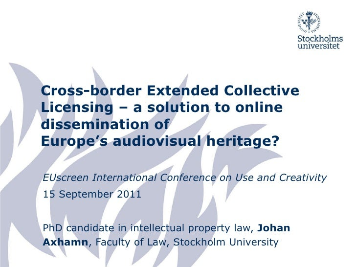 Cross-border Extended Collective Licensing – a solution to online dissemination of Europe's audiovisual heritage? EU scree...