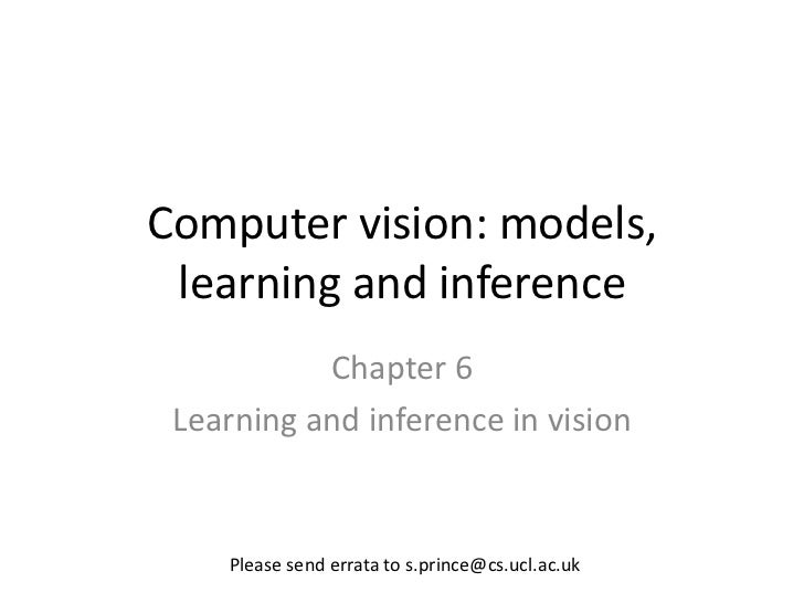 Computer vision: models, learning and inference           Chapter 6 Learning and inference in vision    Please send errata...