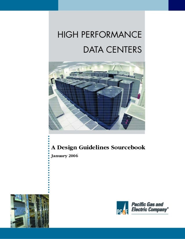 HIGH PERFORMANCE DATA CENTERS A Design Guidelines Sourcebook January 2006