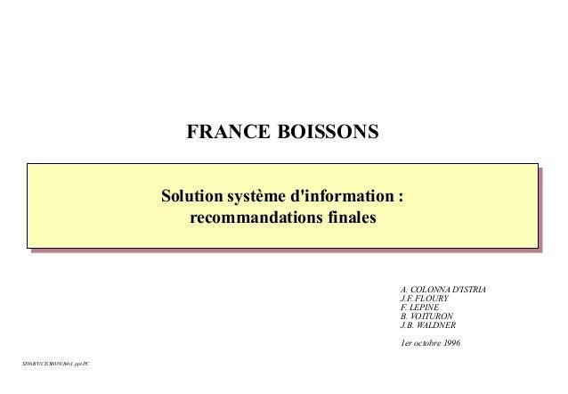A. COLONNA D'ISTRIA J.F. FLOURY F. LEPINE B. VOITURON J.B. WALDNER 1er octobre 1996 Solution système d'information : recom...