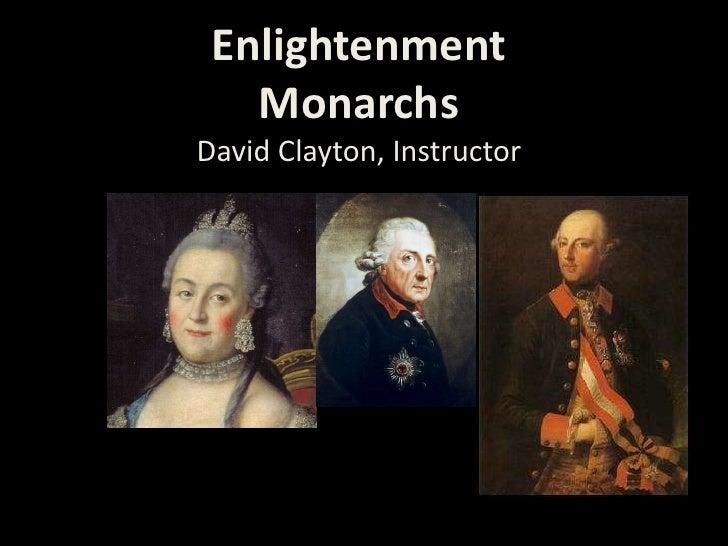 EnlightenmentMonarchsDavid Clayton, Instructor<br />