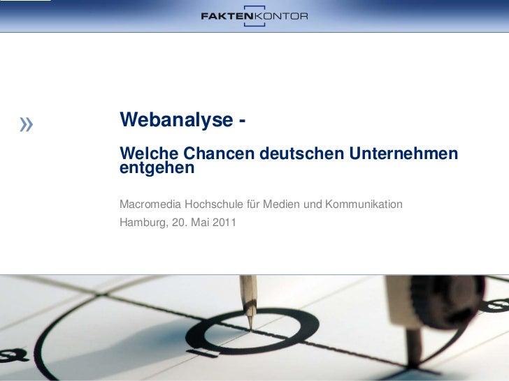 Webanalyse -Welche Chancen deutschen UnternehmenentgehenMacromedia Hochschule für Medien und KommunikationHamburg, 20. Mai...
