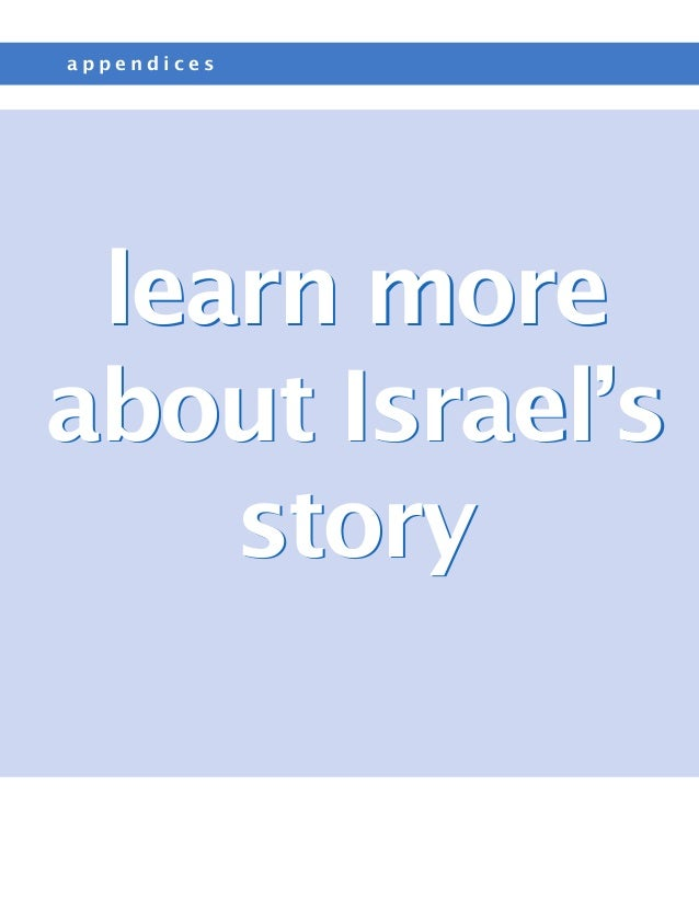 appendices learn moreabout Israel's    story