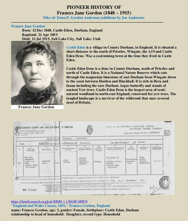 PIONEER HISTORY OF Frances Jane Gordon (1848 – 1915) Files of: Erma P. Gordon Anderson (additions by Joe Anderson) -------...