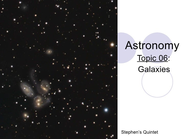 Astronomy Topic 06 : Galaxies Stephen's Quintet