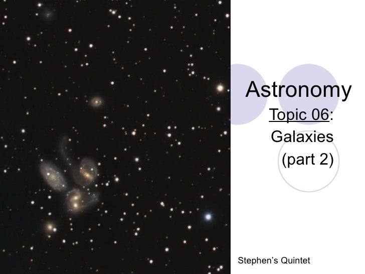 Astronomy Topic 06 : Galaxies (part 2) Stephen's Quintet