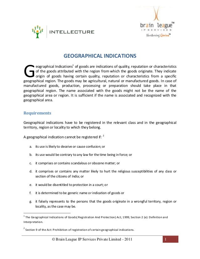© Brain League IP Services Private Limited - 2011 1 GEOGRAPHICAL INDICATIONS eographical Indications1 of goods are indicat...