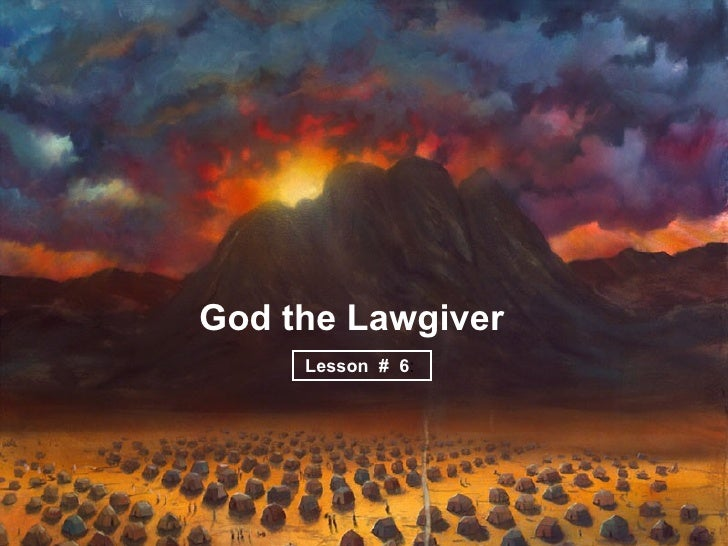 God the Lawgiver     Lesson # 6: