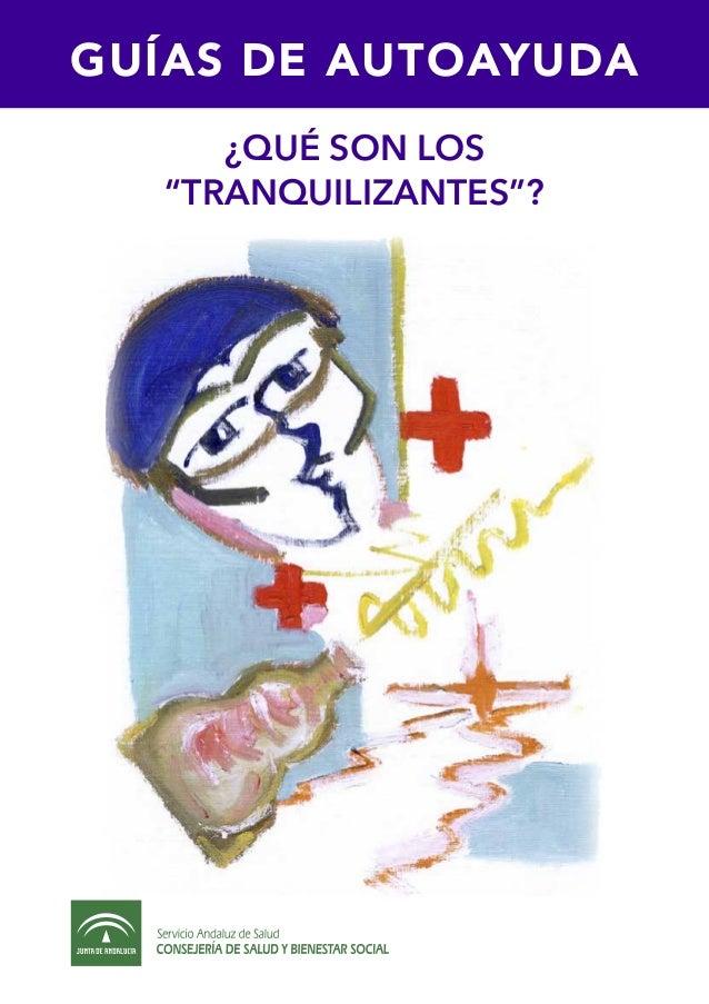 """GUÍAS DE AUTOAYUDA ¿qué SON LOS """"TRANQUILIZANTES""""?"""
