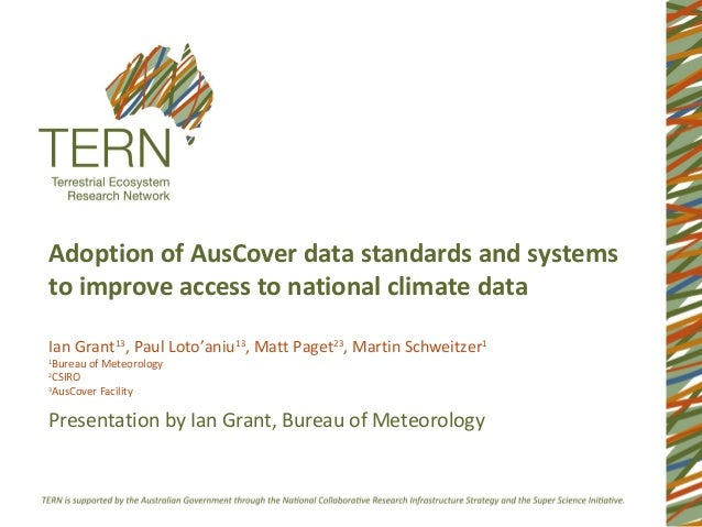 Adoption of AusCover data standards and systemsto improve access to national climate dataIan Grant13, Paul Loto'aniu13, Ma...