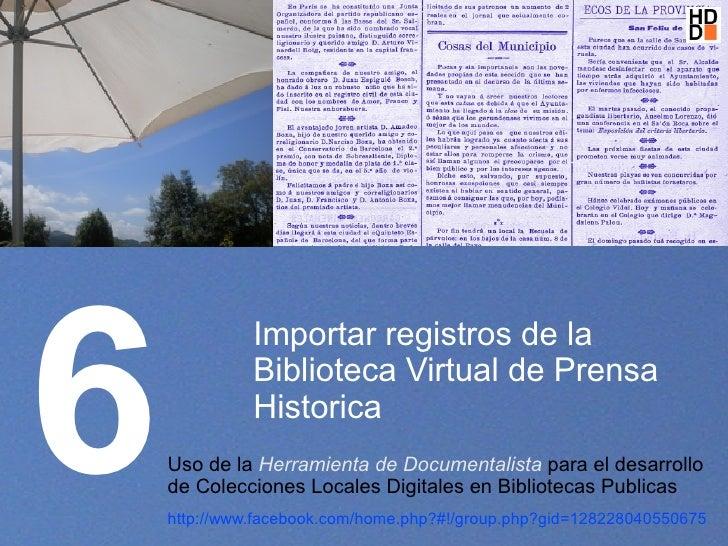 6               Importar registros de la               Biblioteca Virtual de Prensa               Historica     Uso de la ...