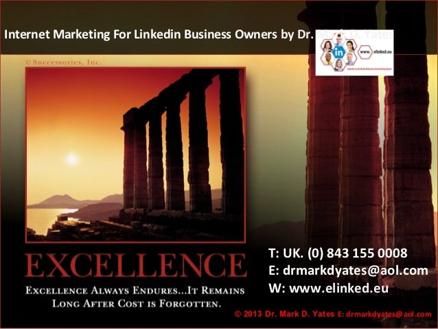 Internet Marketing For Linkedin Business Owners by Dr. Mark D. Yates                                                T: UK....