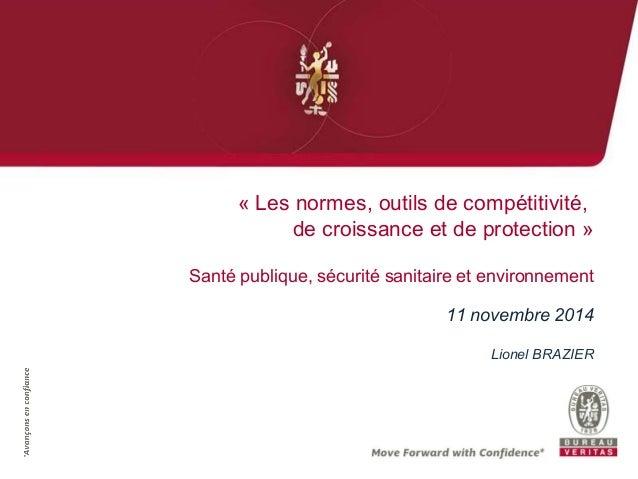 « Les normes, outils de compétitivité,  de croissance et de protection »  Santé publique, sécurité sanitaire et environnem...