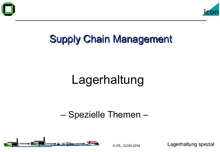 Supply Chain Management Lagerhaltung –  Spezielle Themen –