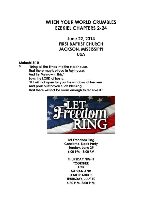 WHEN YOUR WORLD CRUMBLES EZEKIEL CHAPTERS 2-24 June 22, 2014 FIRST BAPTIST CHURCH JACKSON, MISSISSIPPI USA Malachi 3:10 10...