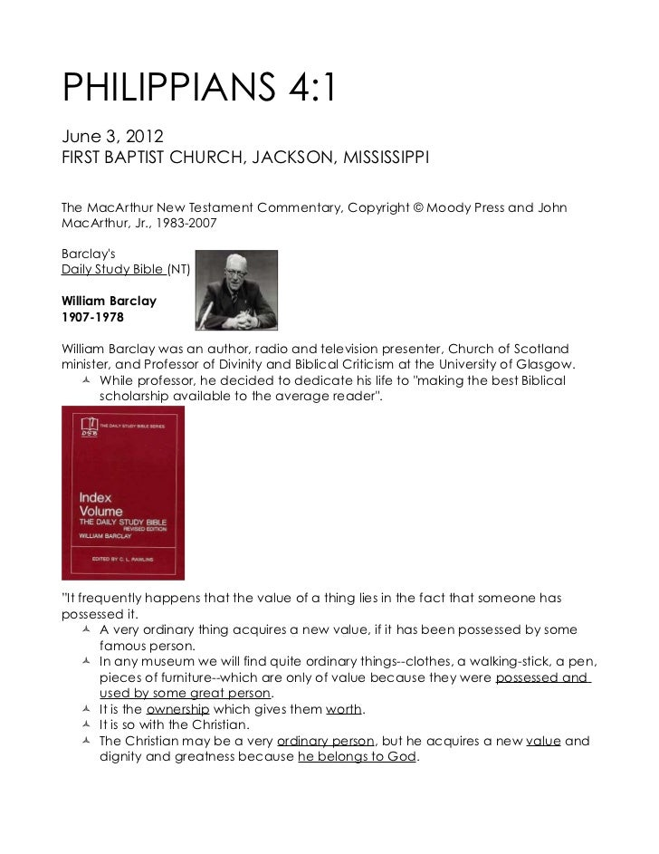 PHILIPPIANS 4:1June 3, 2012FIRST BAPTIST CHURCH, JACKSON, MISSISSIPPIThe MacArthur New Testament Commentary, Copyright © M...
