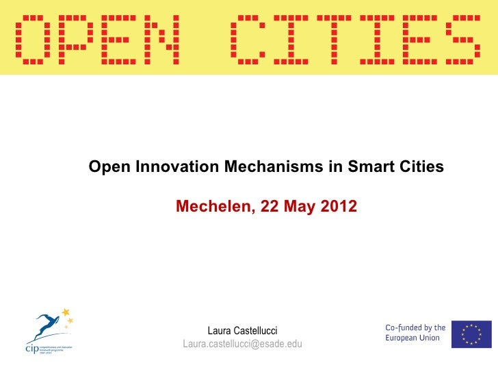 Open Innovation Mechanisms for Smart Cities Laura Castellucci