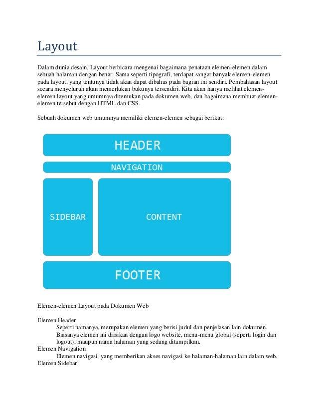 Layout Dalam dunia desain, Layout berbicara mengenai bagaimana penataan elemen-elemen dalam sebuah halaman dengan benar. S...