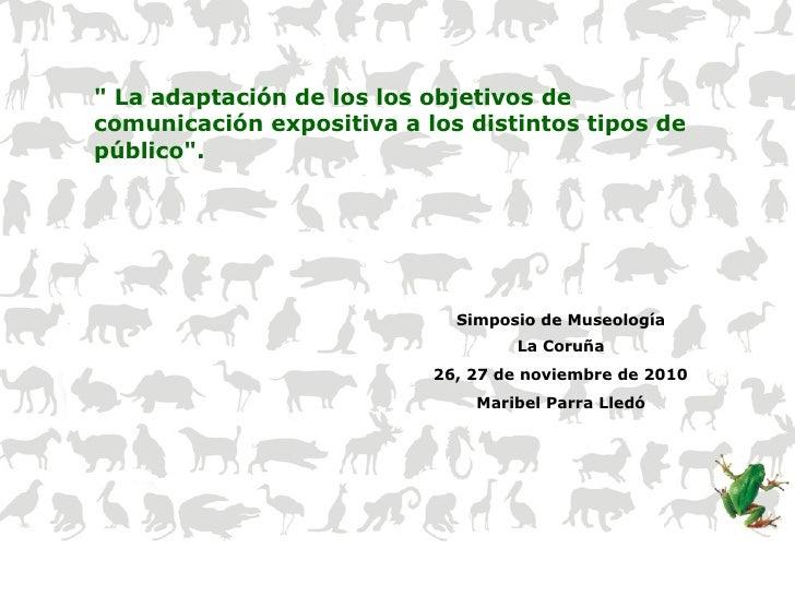 """"""" La adaptación de los los objetivos decomunicación expositiva a los distintos tipos depúblico"""".                          ..."""