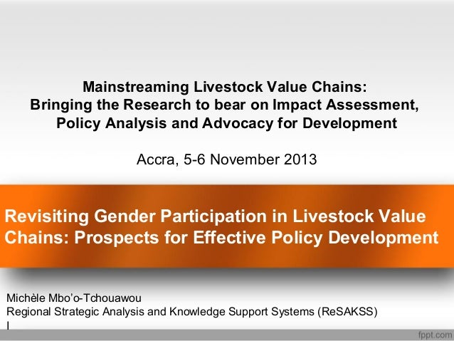 Mainstreaming Livestock Value Chains: Bringing the Research to bear on Impact Assessment, Policy Analysis and Advocacy for...