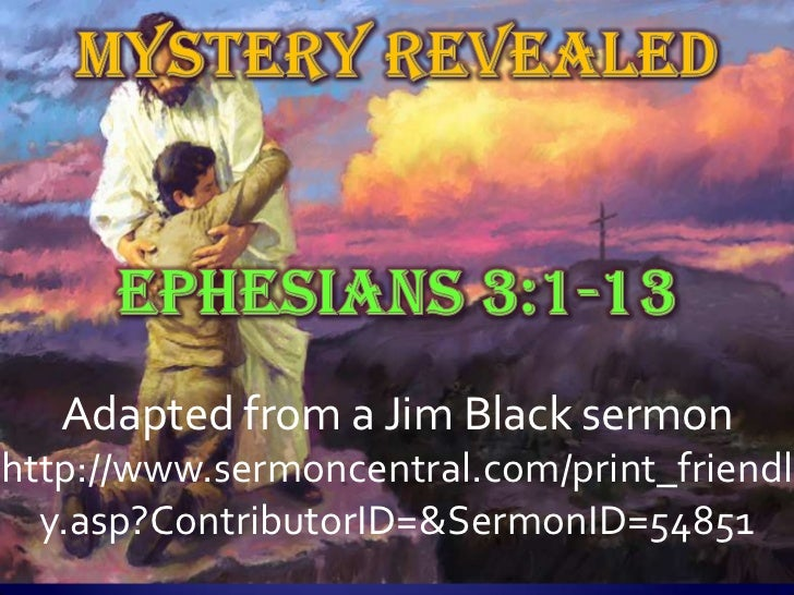 Adapted from a Jim Black sermonhttp://www.sermoncentral.com/print_friendl  y.asp?ContributorID=&SermonID=54851